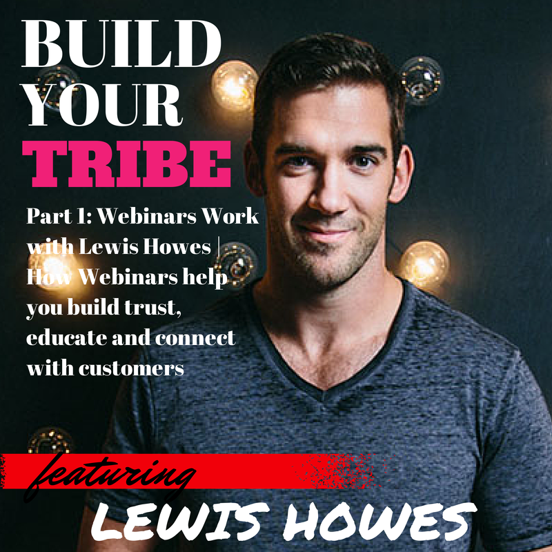 Close Webinars Work with Lewis Howes | How Webinars help you build trust, educate and connect with customers
