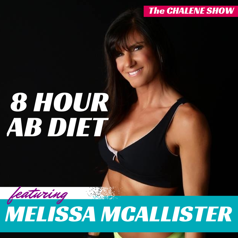 The Chalene Show Podcast Show Notes: The 8 Hour Ab Diet with Melissa McAllister: A Little Known Secret for Turning Your Body into a Fat-Burning Machine