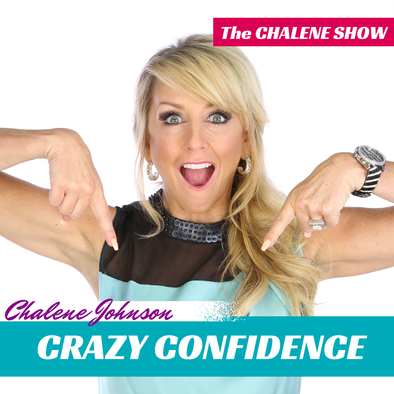 The Chalene Show Podcast Show Notes: Crazy Confidence