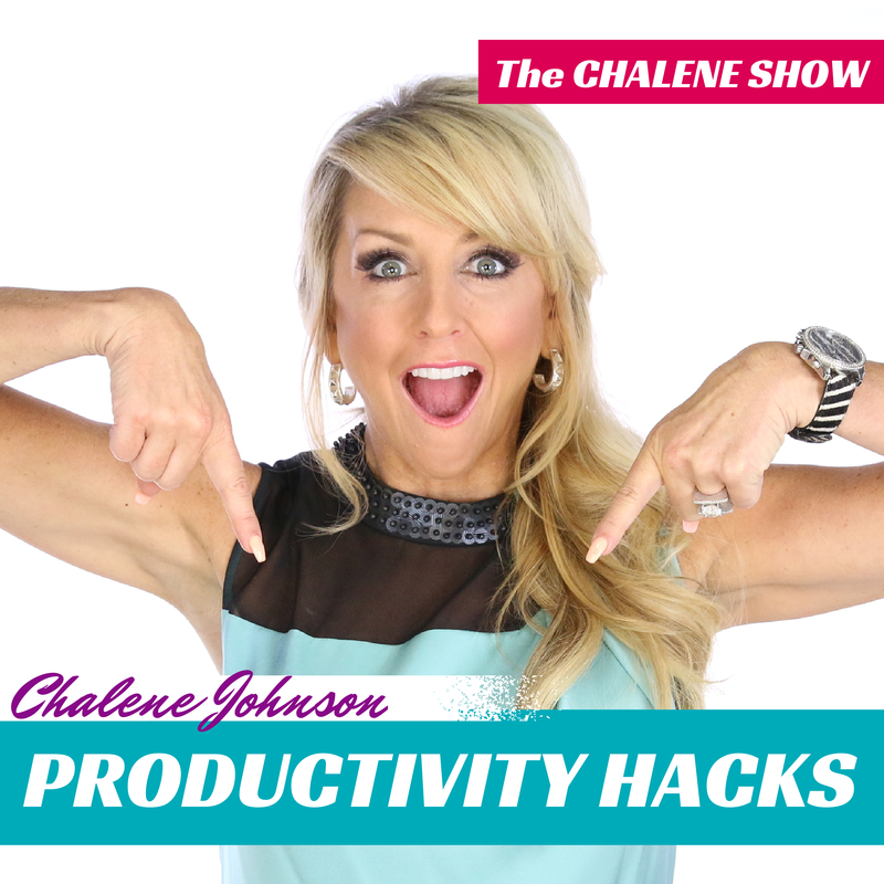 The Chalene Show Podcast Show Notes: PRODUCTIVITY Hacks!