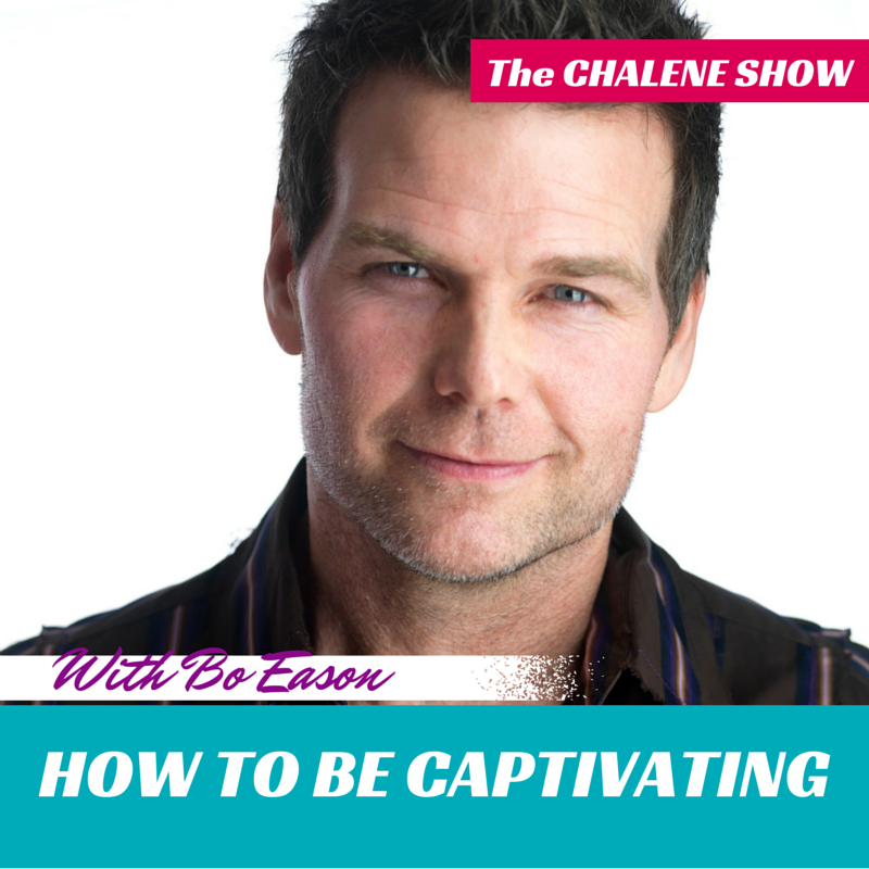 How to Be Captivating with Bo Eason