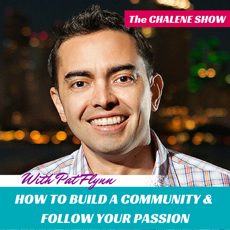 How to Build a Community and Follow Your Passions with Pat Flynn