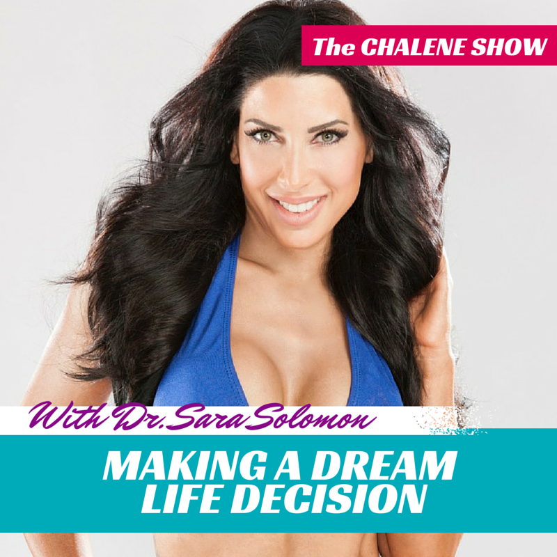 Making a Dream Life Decision with Dr. Sarah Solomon