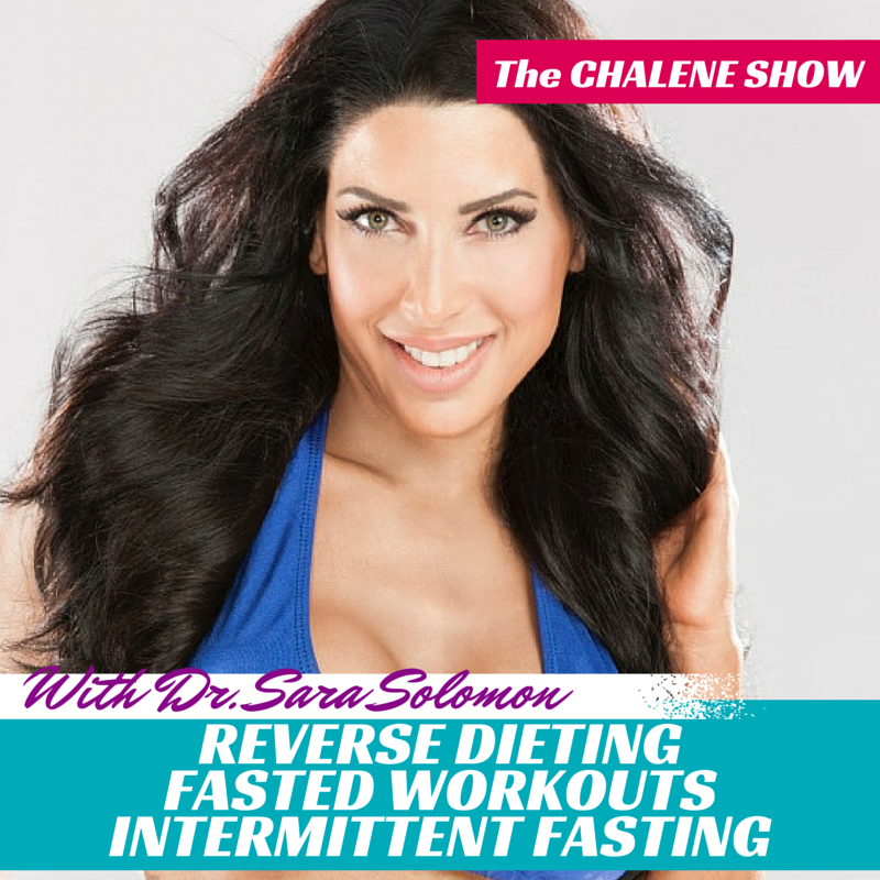 Reverse Dieting, Fasted Workouts and Intermittent Fasting with Dr. Sara Solomon