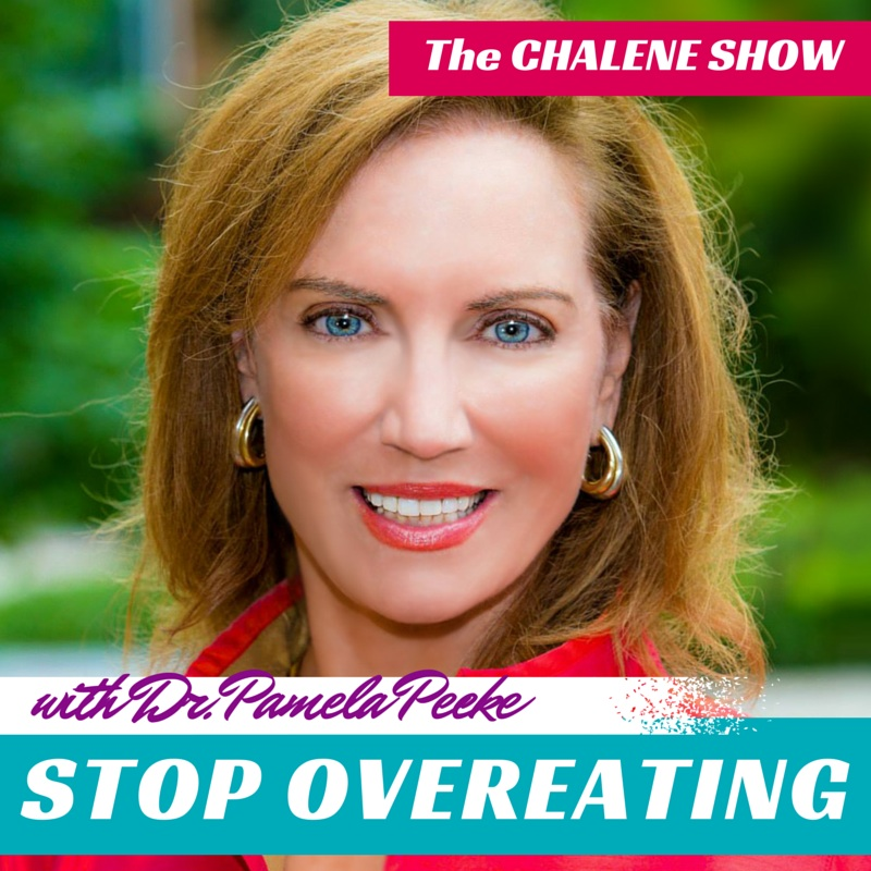 Stop Overeating How To Gain Control Over Your Impulse To Overindulge With Dr Pamela Peeke Chalene Johnson Official Site