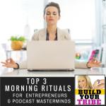 BYT   TOP 3 morning rituals