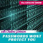 PASSWORDS WONT PROTECT YOU