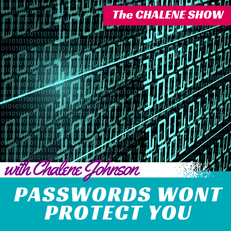 PASSWORDS WONT PROTECT YOU