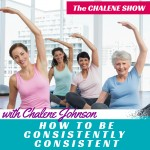 how to be consistently consistent