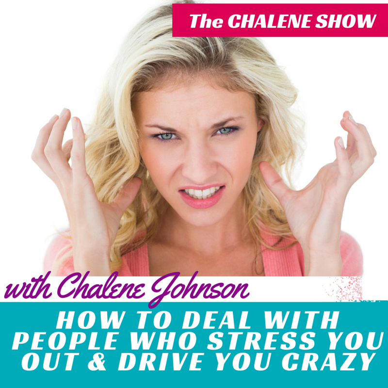 How to Deal with People Who Stress You Out & Drive You Crazy