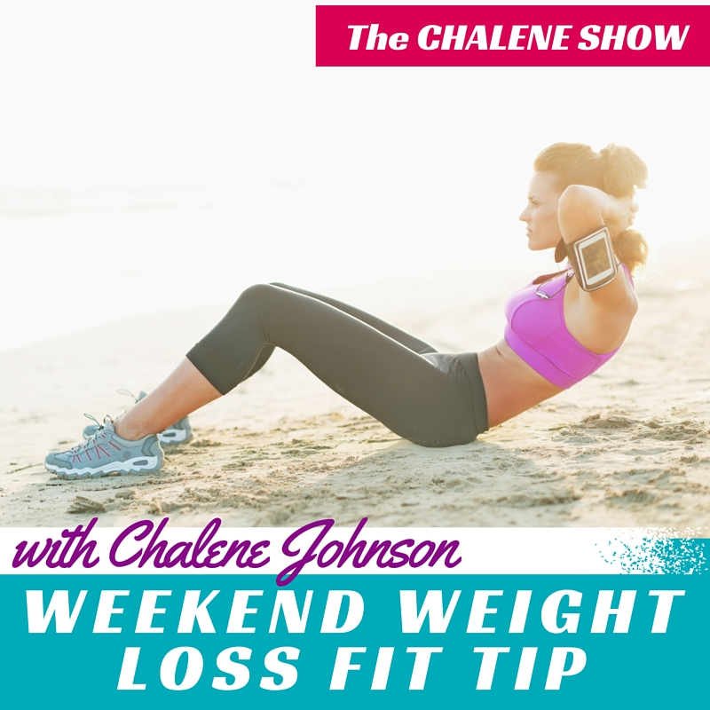 Weekend Weight Loss Fit Tip | Learn How to Use the Weekend to Lose Weight