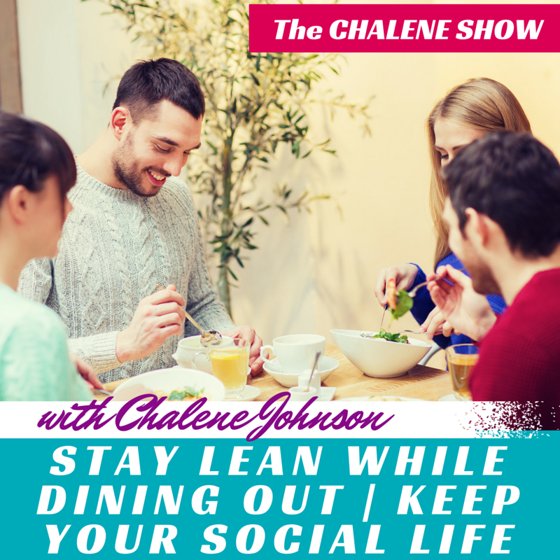 Stay Lean While Dining Out | Keep Your Social Life