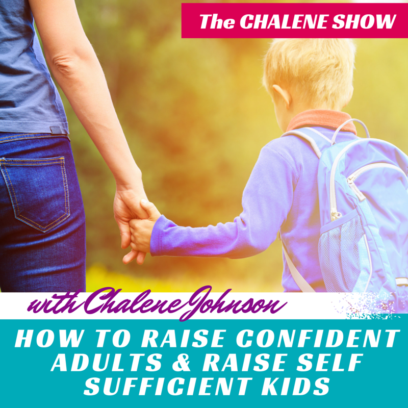 How to Raise Confident Adults & Self Sufficient Kids