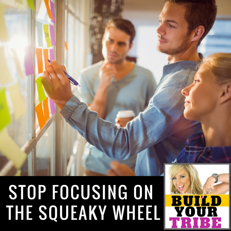 Stop Focusing on the Squeaky Wheel