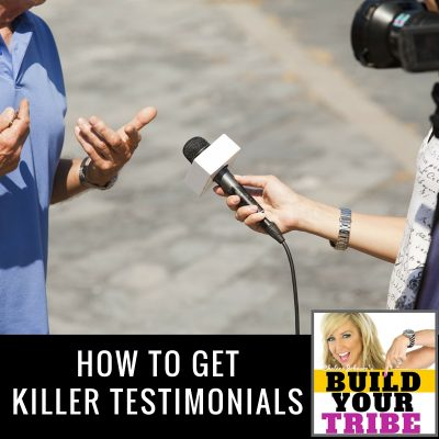 HOW TO GET KILLER TESTIMONIALS