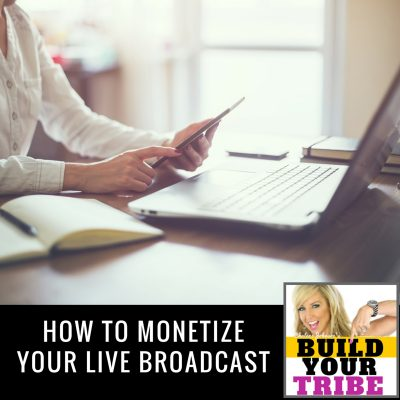 HOW TO MONETIZE YOUR LIVE BROADCAST