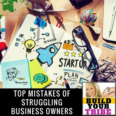 TOP MISTAKES OF STRUGGLING BUSINESS OWNERS