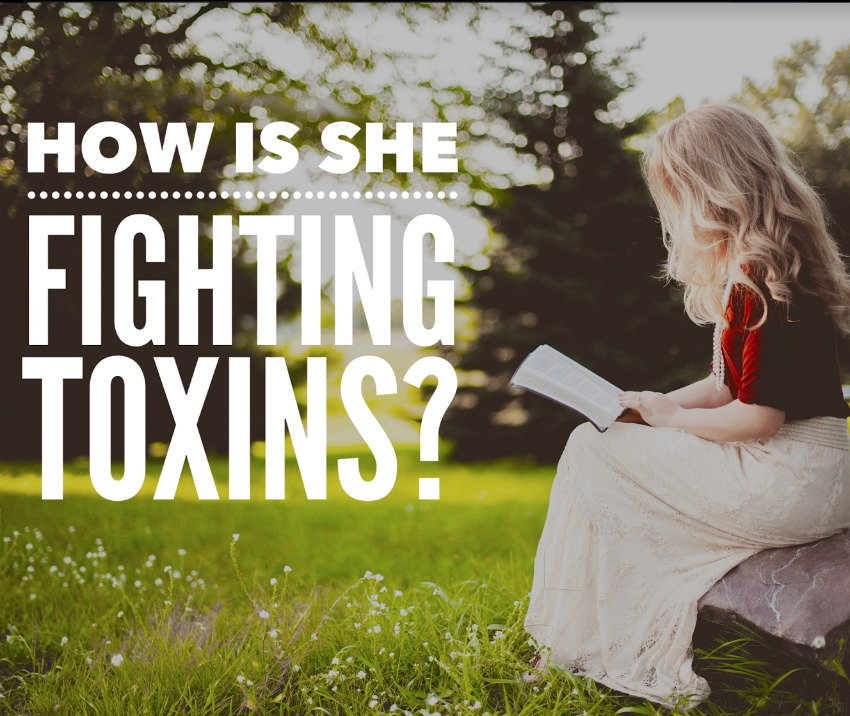 How To Fight Toxins Naturally