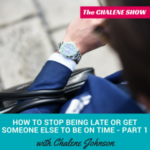 how to stop being late the chalene show