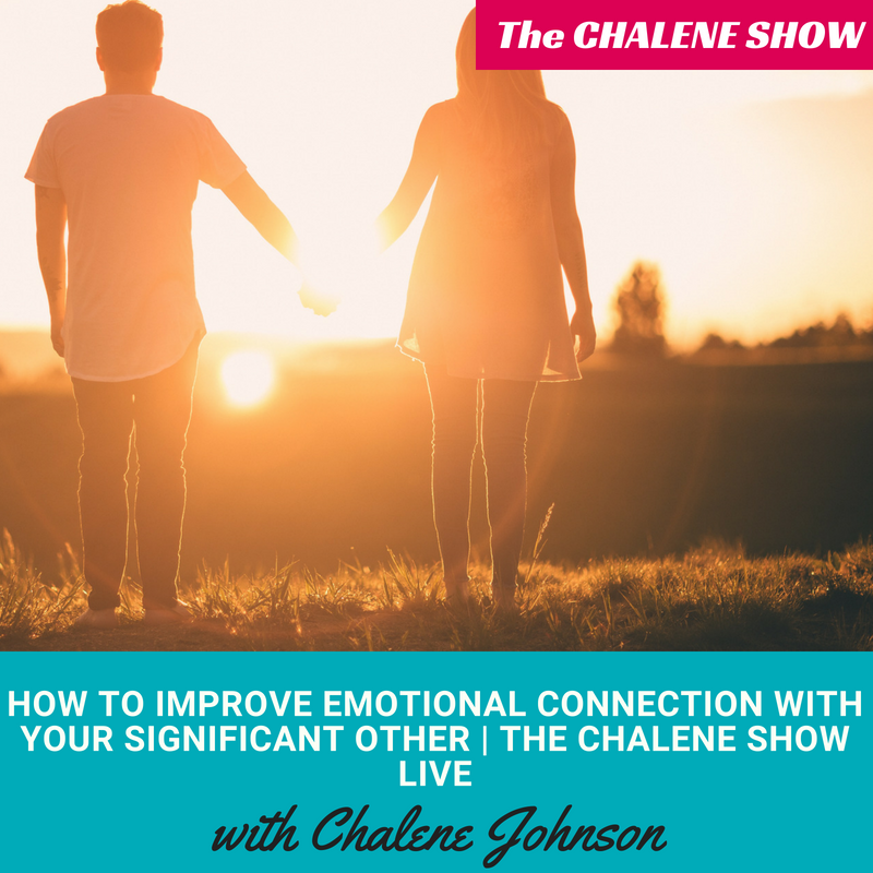 Podcast –  How to Improve Emotional Connection with Your Significant Other | The Chalene Show Live – Indianapolis, Indiana