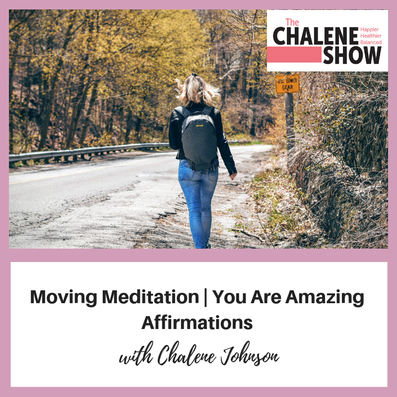 Moving Meditation | You Are Amazing Affirmations