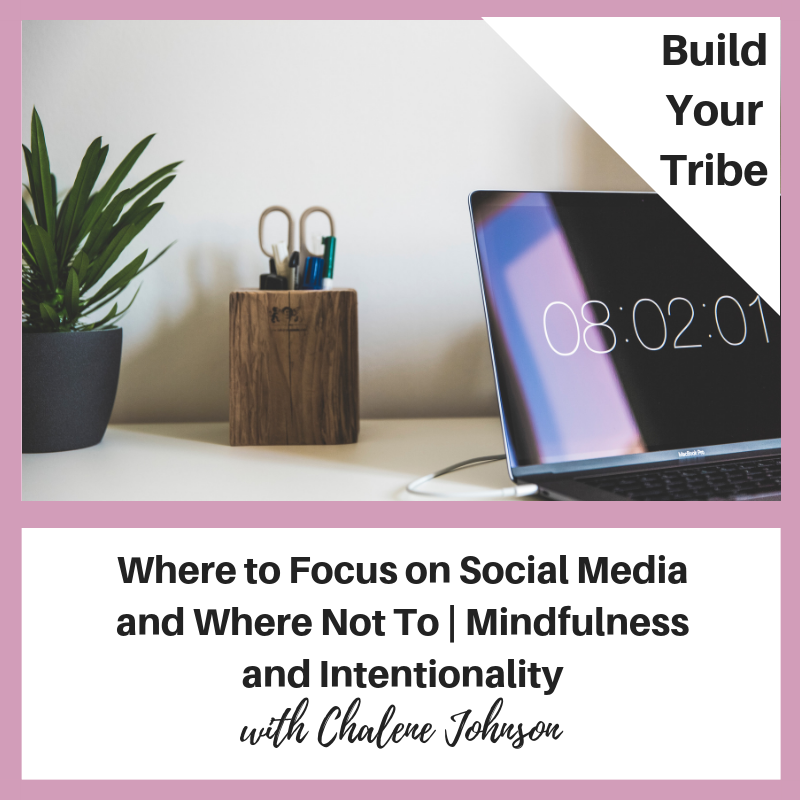 Podcast – Where to Focus on Social Media and Where Not To | Mindfulness and Intentionality