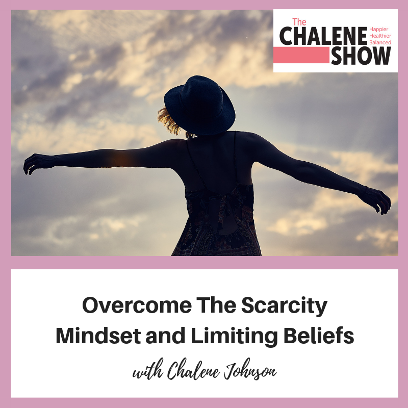 Podcast – Overcome The Scarcity Mindset and Limiting Beliefs