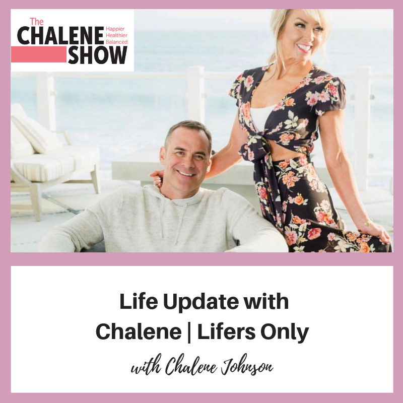 Podcast – Life Update with Chalene | Lifers Only