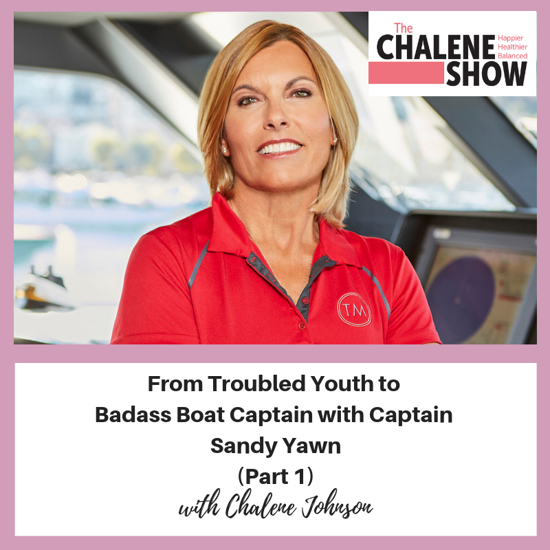 Podcast – From Troubled Youth to Bad Ass Boat Captain with Sandy Yawn of Bravo's Below Deck