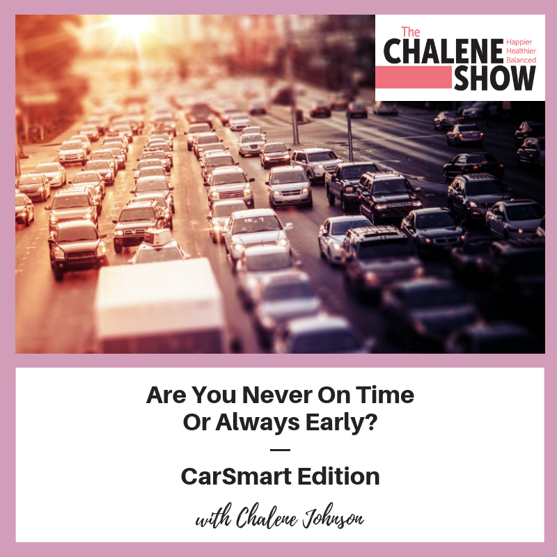 Podcast – Are You Never on Time or Always Early  | Car Smart Edition