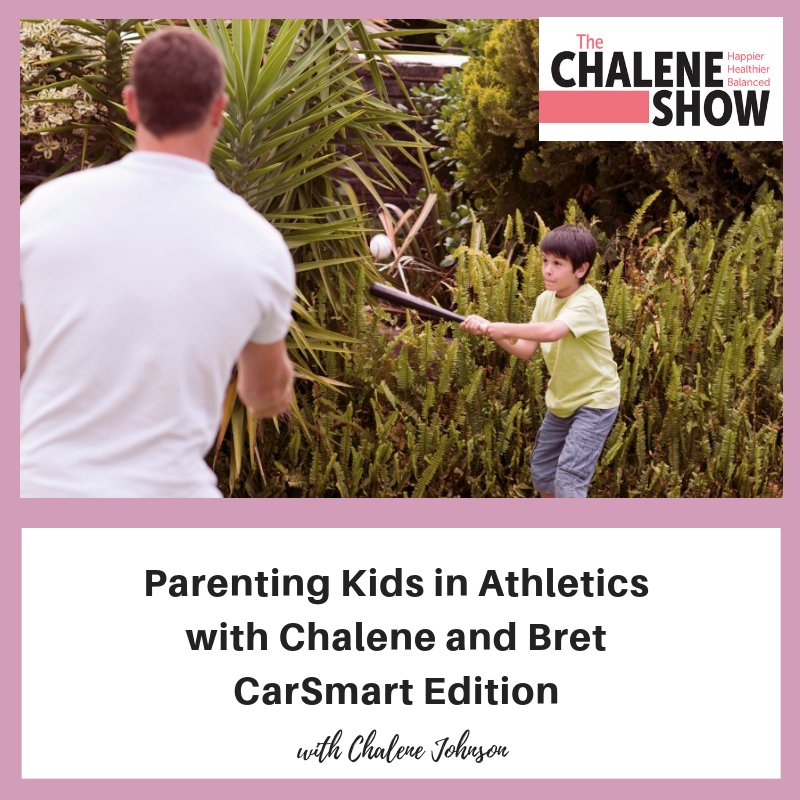 Podcast – Parenting Kids in Athletics with Chalene and Bret | CarSmart Edition