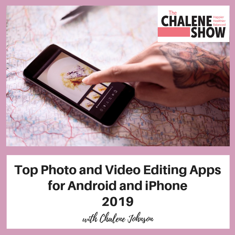 Podcast – Top Photo and Video Editing Apps for Android and iPhone 2019
