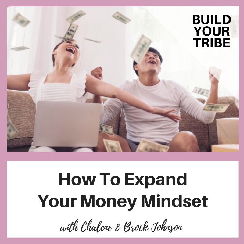 Podcast – How to Expand your Money Mindset with Chalene and Brock Johnson