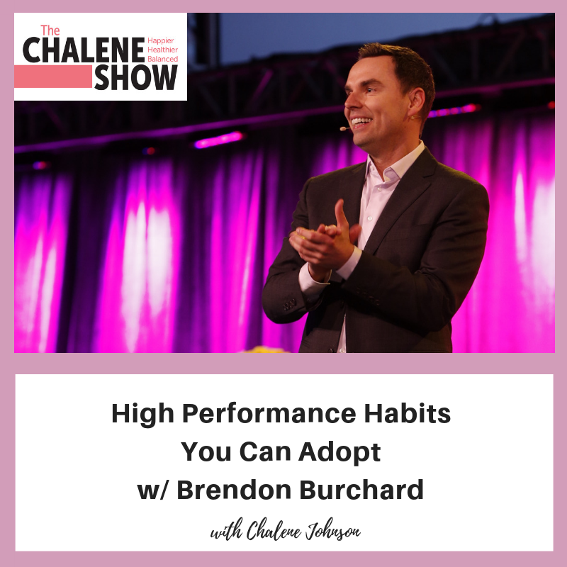 Podcast – High Performance Habits You Can Adopt with Brendon Burchard