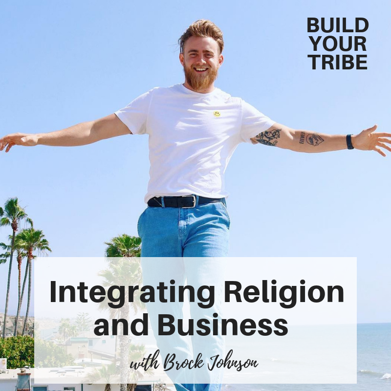 Podcast – Integrating Religion and Business with Brock Johnson
