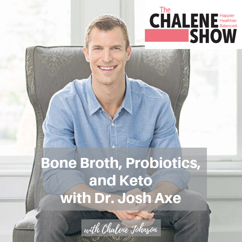 Podcast – Bone Broth, Probiotics, and Keto with Dr. Josh Axe