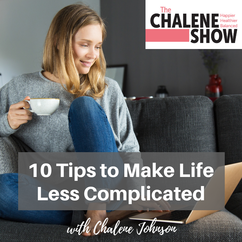 Podcast – 10 Tips to Make Life Less Complicated