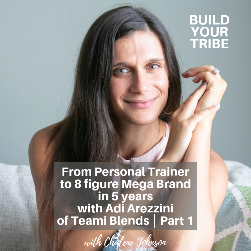 Podcast – From Personal Trainer to 8 figure Mega Brand in 5 years with Adi Arezzini of Teami Blends ⎮ Part 1