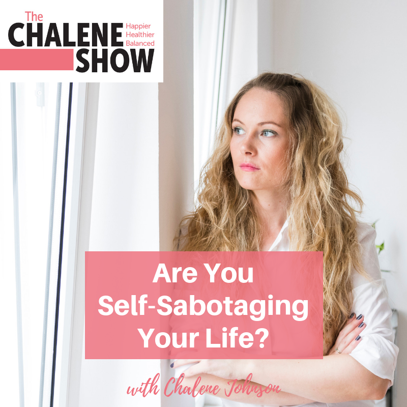 Podcast – Are You Self-Sabotaging Your Life?