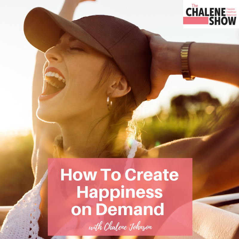 Podcast – How To Create Happiness on Demand