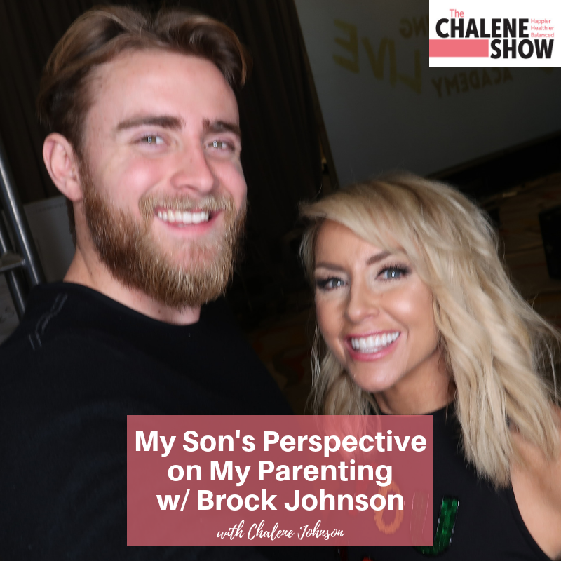 Podcast – My Son's Perspective on My Parenting with Brock and Chalene Johnson