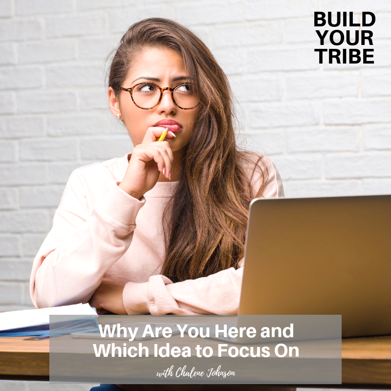 Podcast – Why Are You Here and Which Idea to Focus On