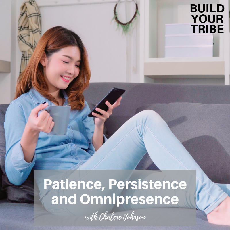 Podcast – Patience Persistence and Omnipresence