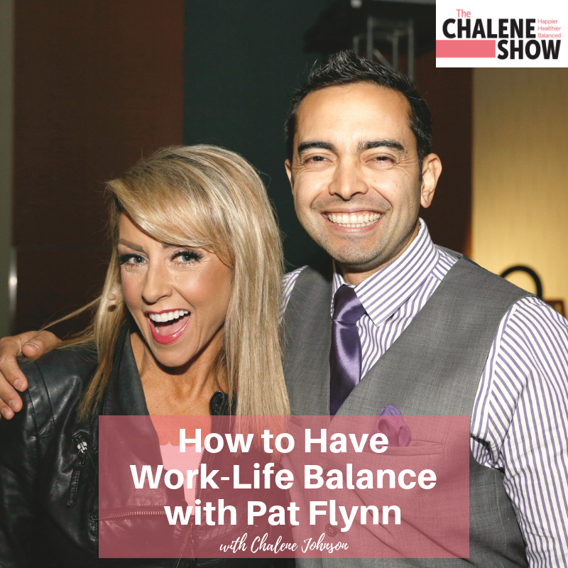 Podcast – How to Have Work-Life Balance with Pat Flynn and Chalene Johnson