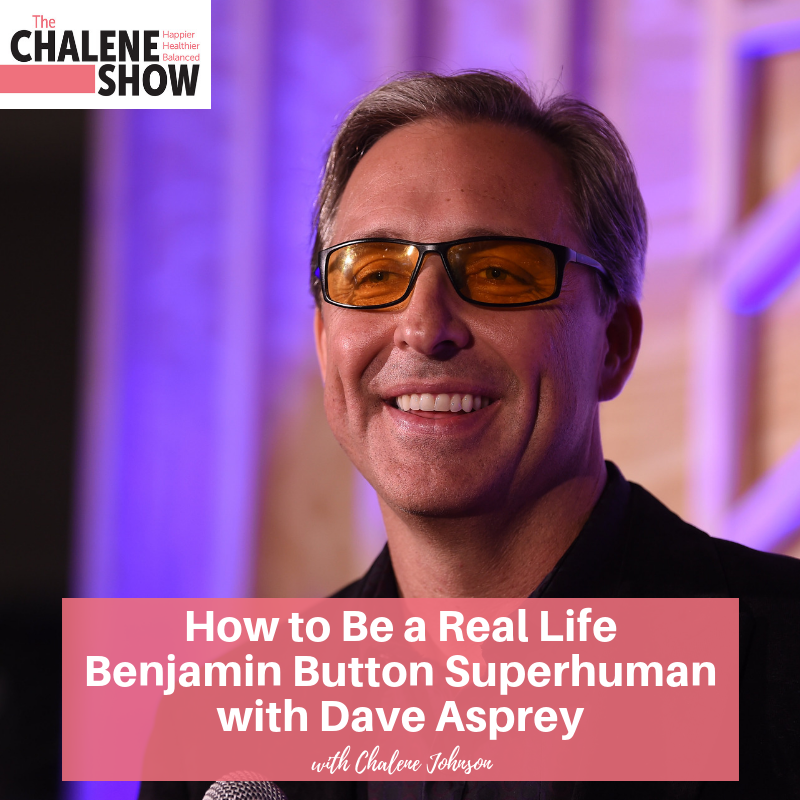 Podcast – How to Be a Real Life Benjamin Button Superhuman with Dave Asprey