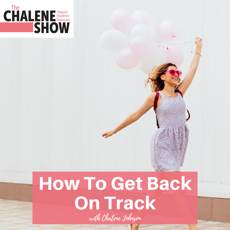 Podcast – How to Get Back On Track