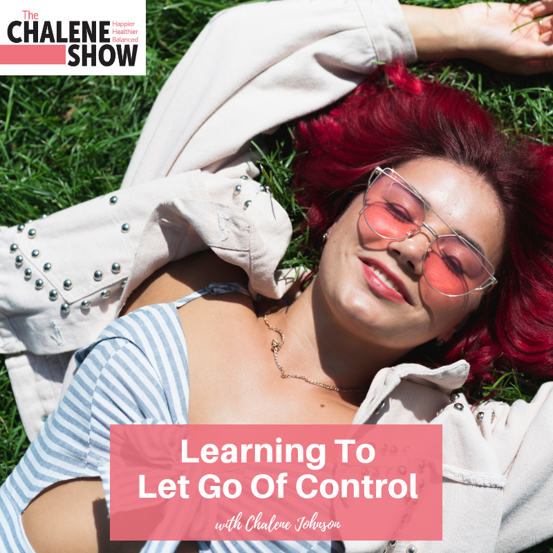 Podcast – Learning To Let Go of Control