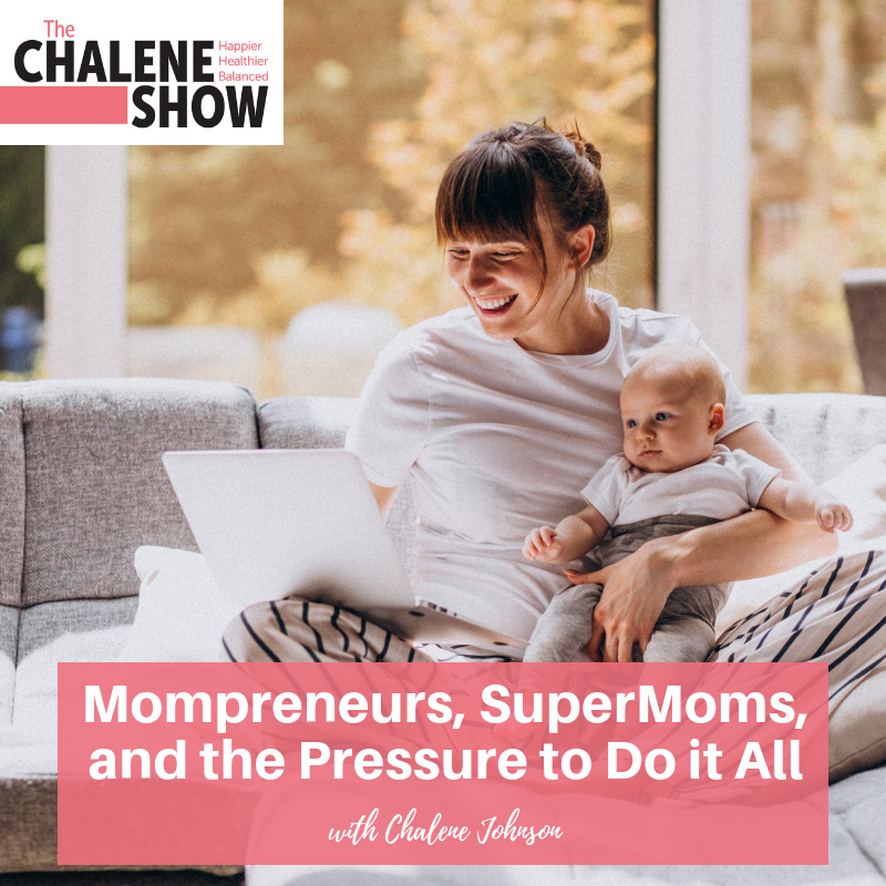 Podcast – Mompreneurs, SuperMoms, and the Pressure to Do it All