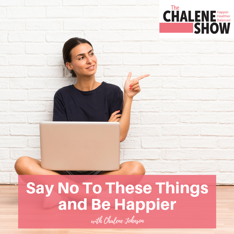 Podcast – Say No To These Things and Be Happier