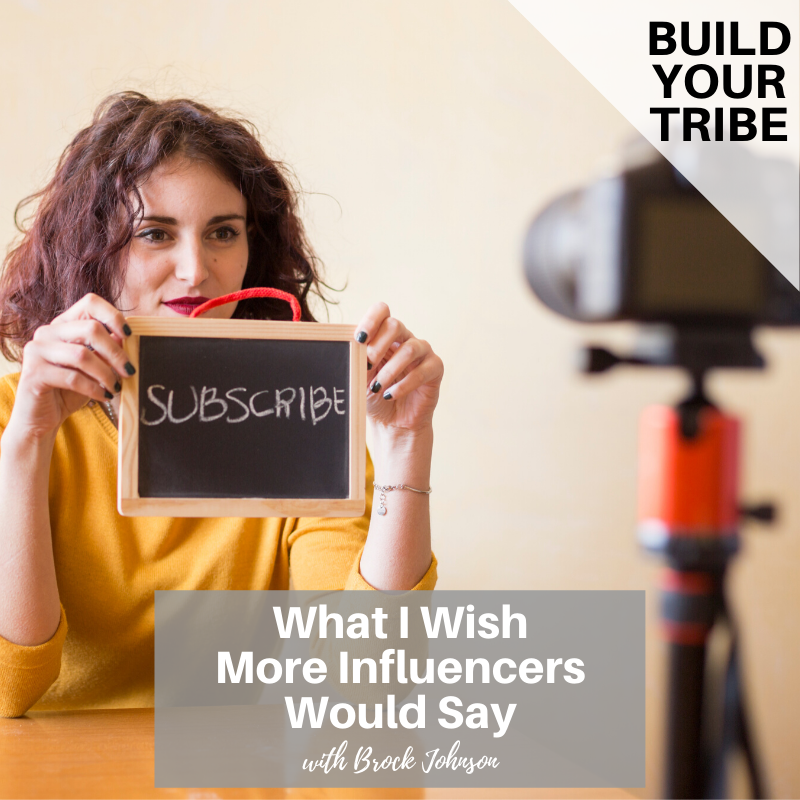 Podcast – What I Wish More Influencers Would Say | with Brock Johnson